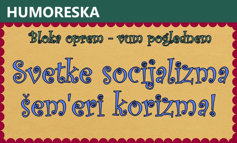 Svetke socijalizma šem'eri korizma!
