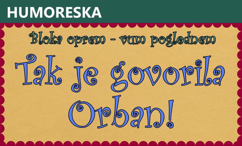 Tak je govorila Orban!