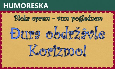 Đura obdržâvle Korizmo!
