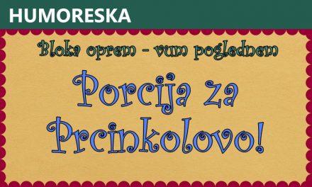 Porcija za Prcinkolovo!