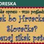 Kak bo Hrvacka – Slovačka?  Jęnaj sikak paše!